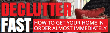 Declutter Fast - How to Get Your Home in Order Almost Immediately